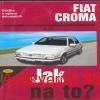 Hans R.Etzold - JAK NA TO?-FIAT CROMA
